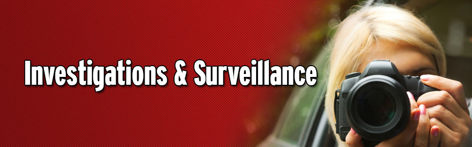 Investigations and Surveillance